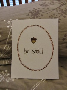 Be small